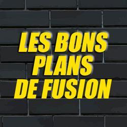 LES BONS PLANS DE FUSION
