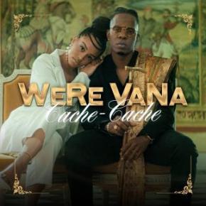 """WeRe Vana nous dévoile son nouveau clip """"Cache cache"""""""
